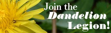 join the dandelion legion